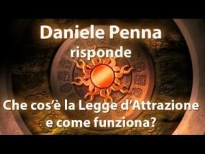 """""""Che cos'è la Legge d'Attrazione e come funziona?"""" Daniele Penna Risponde"""