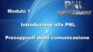 """""""I presupposti della comunicazione"""" Modulo 1 – Practitioner PNL Gratis"""